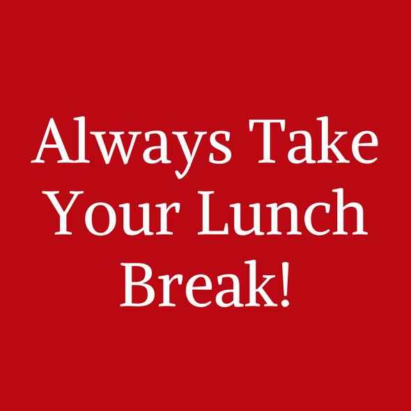 Always Take Your Lunch Break • Designed by Shen